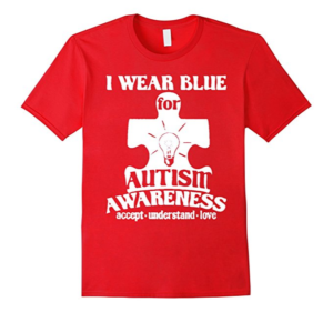 "This is a red t-shirt with a puzzle piece on it. It reads ""I wear blue for autism awareness."" There is no blue on the t-shirt anywhere."