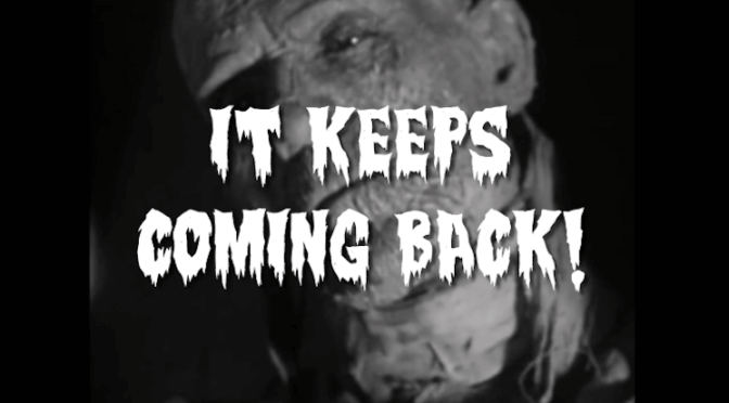 "This is a black and white image of a rotting evil zombie. Text is superimposed in creepy, dripping letters: ""It keeps coming back!"""